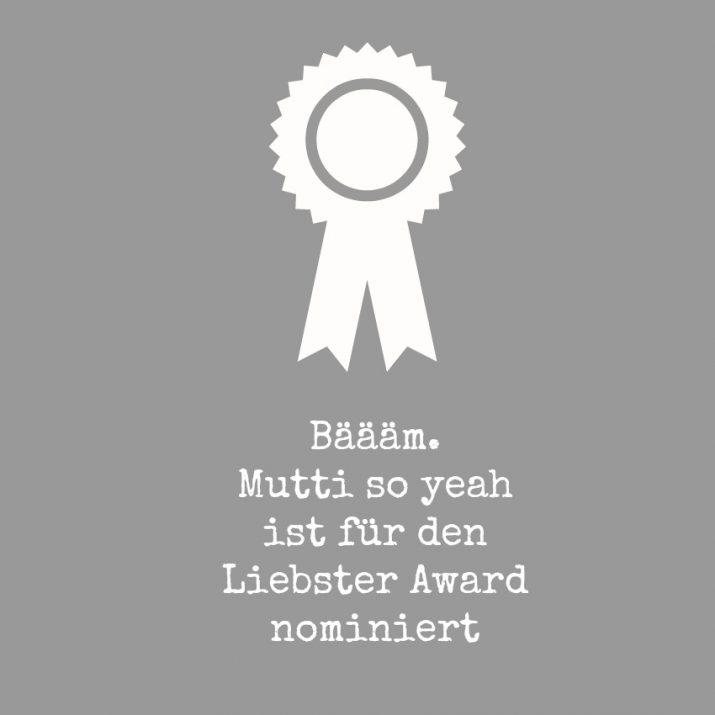 Liebster Award Mutti so yeah